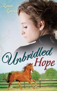 Unbridled Hope (#03 in Lone Star Legends Series)