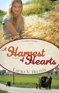 A Harvest of Hearts (#02 in The Amish Of Seymour County Series)