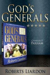 Charles F Parham (Gods Generals Series)