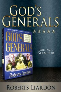 William J Seymour (Gods Generals Series)