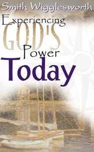 Smith Wigglesworth: Experiencing Gods Power Today
