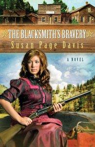The Blacksmiths Bravery (#03 in Ladies Shooting Club Series)