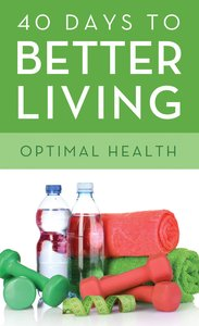 Optimal Health (40 Days To Better Living Series)