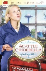 4in1: Romancing America: Seattle Cinderella (Romancing America Series)