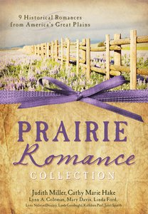 Prairie Romance Collection (9 Historical Romances From Americas Great Plains)