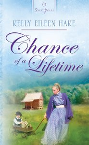 Chance of a Lifetime (Kentucky Chances #03) (#672 in Heartsong Series)