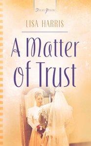 A Matter of Trust (#02 in Massachusetts Weddings Series)
