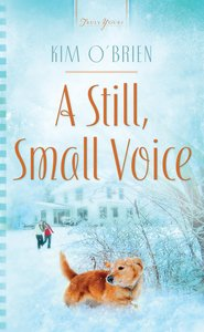 A Still, Small Voice (#877 in Heartsong Series)