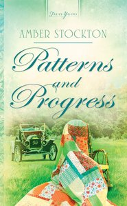 Patterns and Progress (Heartsong Series)