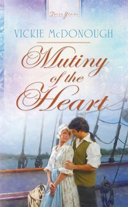 Mutiny of the Heart (Truly Yours Series)