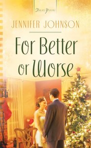 For Better Or Worse (Heartsong Series)