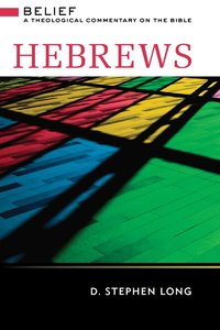 Hebrews (Belief: Theological Commentary On The Bible Series)