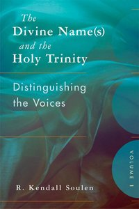 The Divine Name and the Holy Trinity, the Volume #01 Distinguishing the Voices (S)