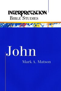 John (Interpretation Bible Study Series)