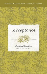Acceptance (Everyday Matters Bible Studies For Women Series)