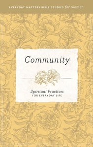 Community (Everyday Matters Bible Studies For Women Series)