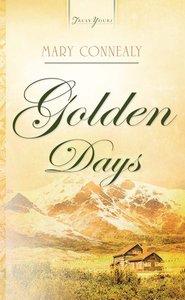 Golden Days (Alaskan Historical #02) (#744 in Heartsong Series)