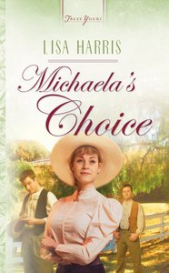 Michaelas Choice (Heartsong Series)