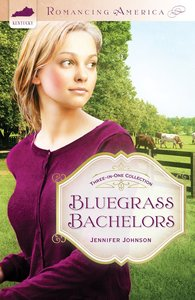 3in1: Romancing America: Bluegrass Bachelors (Romancing America Series)