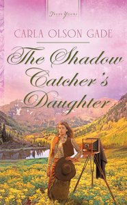 The Shadow Catchers Daughter (Heartsong Series)