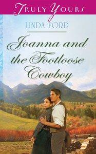 Joanna and the Footloose Cowboy (Heartsong Series)