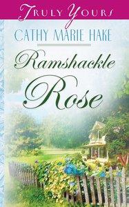 Ramshackle Rose (#583 in Heartsong Series)