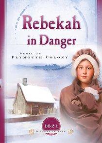 Rebekah in Danger (Sisters In Time Series)