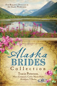 The Alaska Brides Collection (6 In 1 Fiction Series)