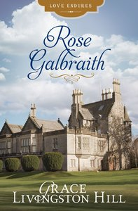 Rose Galbraith (Love Endures Series)