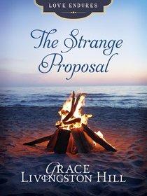The Strange Proposal (Love Endures Series)