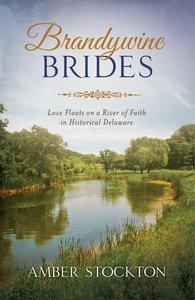 Brandywine Brides (Romancing America Series)