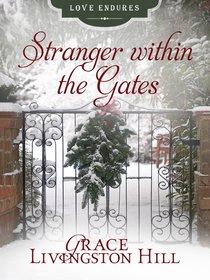 Stranger Within the Gates (#14 in Grace Livingston Hill Series)