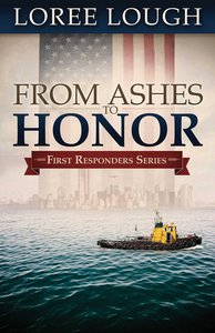 From Ashes to Honor (#01 in First Resonders Series)