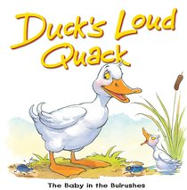 Ducks Loud Quack: The Baby in the Bulrushes (Bible Animal Board Book Series)