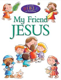 My Friend Jesus (Candle Bible For Toddlers Series)