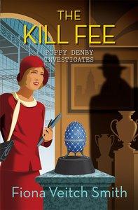 The Kill Fee (#02 in Poppy Denby Investigates Series)
