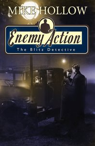 Enemy Action (#03 in The Blitz Detective Series)