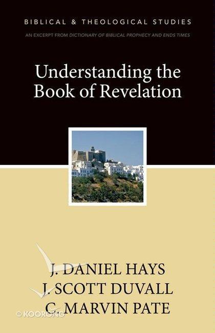 Buy Understanding The Book Of Revelation By J Scott Duvallj Daniel