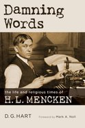 Damning Words (Library Of Religious Biography Series)
