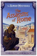 The Assassins of Rome (#04 in Roman Mysteries Series)