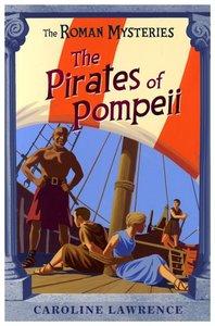 The Pirates of Pompeii (#03 in Roman Mysteries Series)