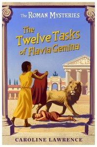 The Twelve Tasks of Flavia Gemina (#06 in Roman Mysteries Series)