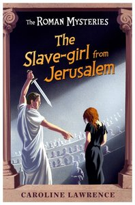 The Slave-Girl From Jerusalem (#13 in Roman Mysteries Series)