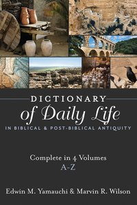 Dictionary of Daily Life in Biblical and Post-Biblical Antiquity (4 Volume Set)