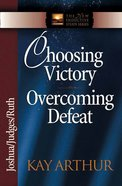 Choosing Victory, Overcoming Defeat (Joshua, Judges, Ruth) (New Inductive Study Series)