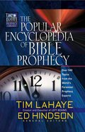The Popular Encyclopedia of Bible Prophecy (Tim Lahaye Prophecy Library Series)
