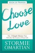 Choose Love (Book Of Prayers Series)