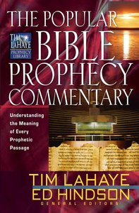 The Popular Bible Prophecy Commentary (Tim Lahaye Prophecy Library Series)