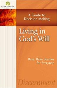 Stonecroft: Living in Gods Will (Stonecroft Bible Studies Series)