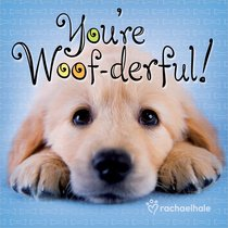 Youre Woof-Derful!